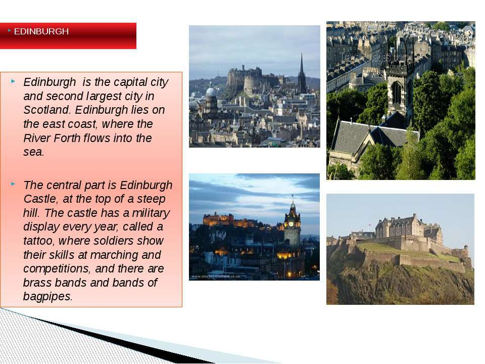EDINBURGH Edinburgh is the capital city and second largest city in Scotland. ...
