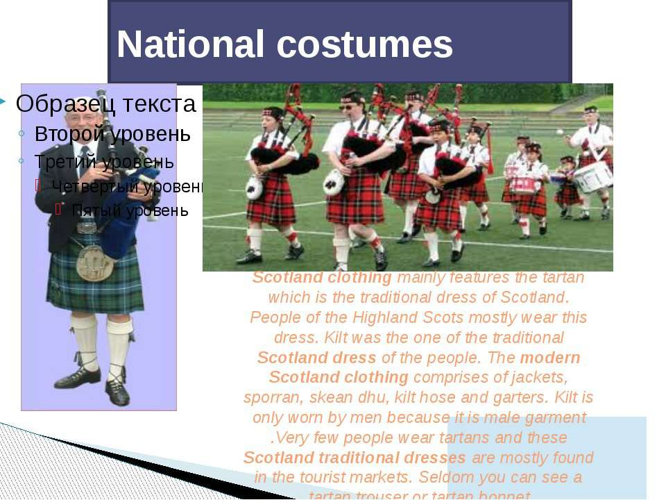 National costumes Scotland clothing mainly features the tartan which is the t...