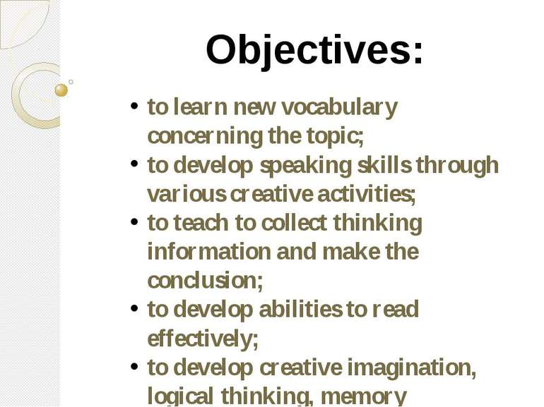 Objectives: to learn new vocabulary concerning the topic; to develop speaking...