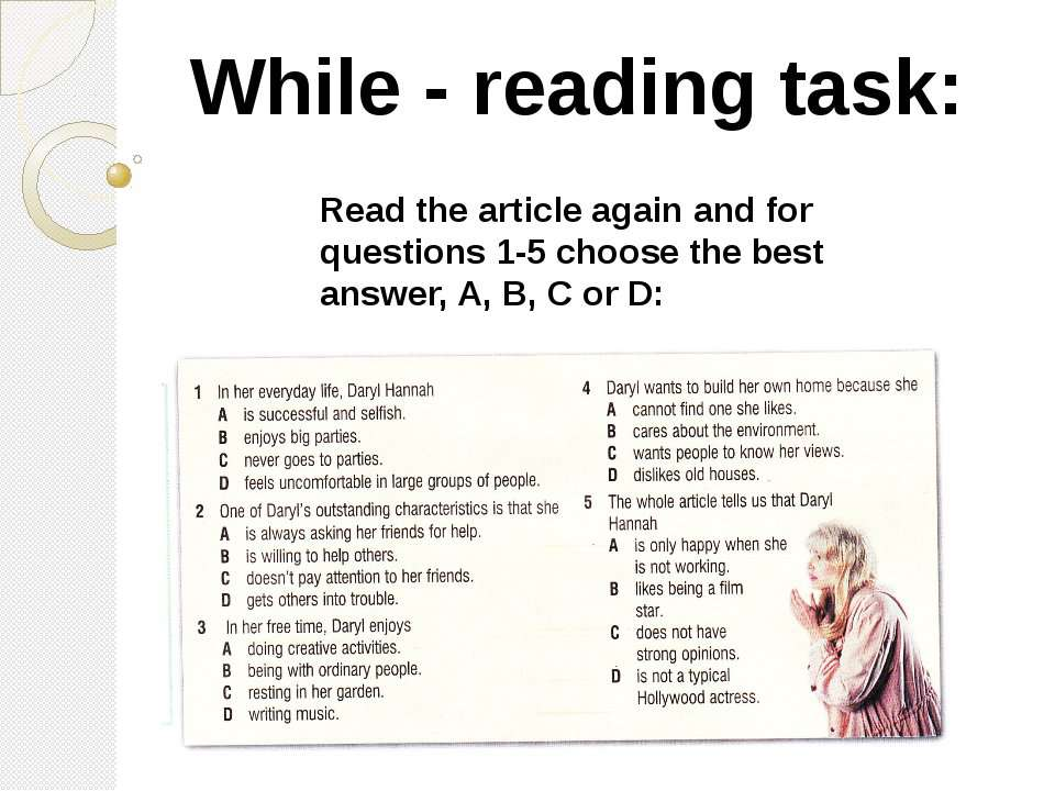 While - reading task: Read the article again and for questions 1-5 choose the...