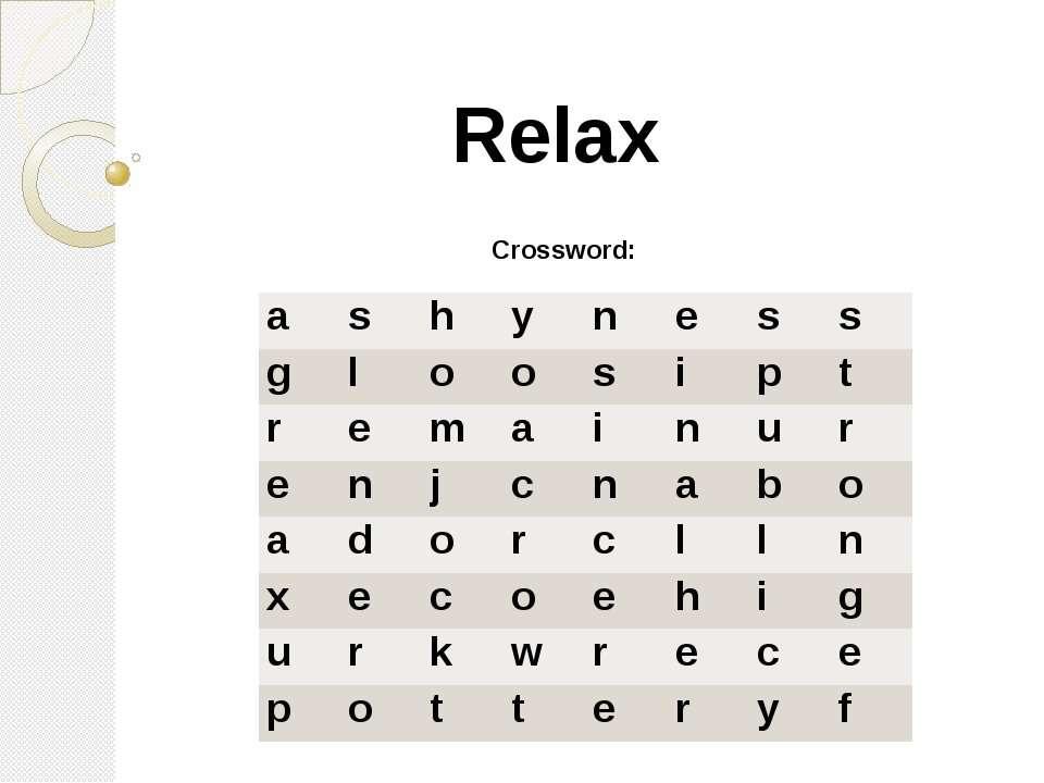 Relax Crossword: a s h y n e s s g l o o s i p t r e m a i n u r e n j c n a ...