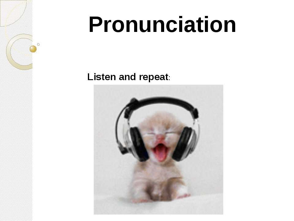 Pronunciation Listen and repeat: