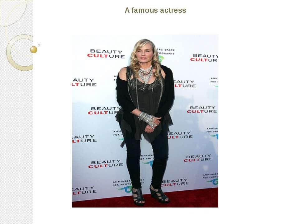 A famous actress