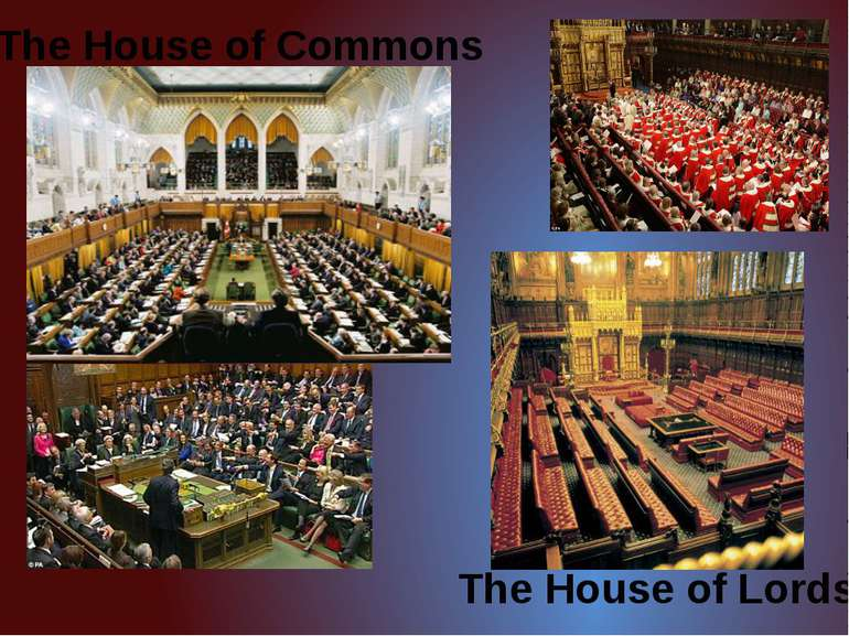 The House of Commons The House of Lords