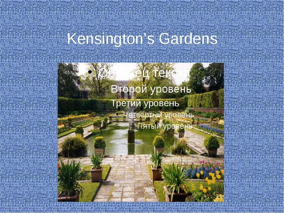Kensington's Gardens