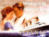 Historical melodrama