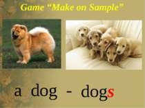 "Game ""Make on Sample"" a dog - dogs"