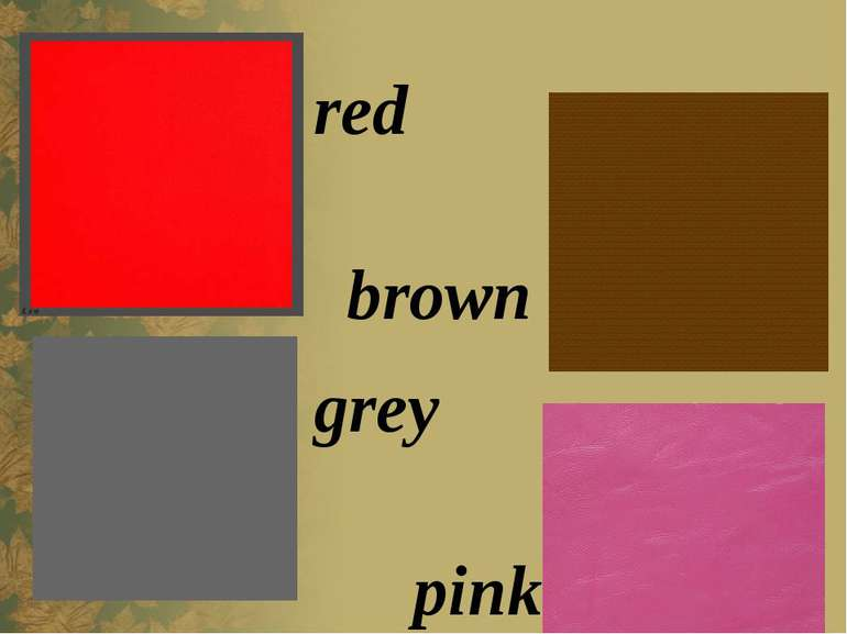 red grey brown pink