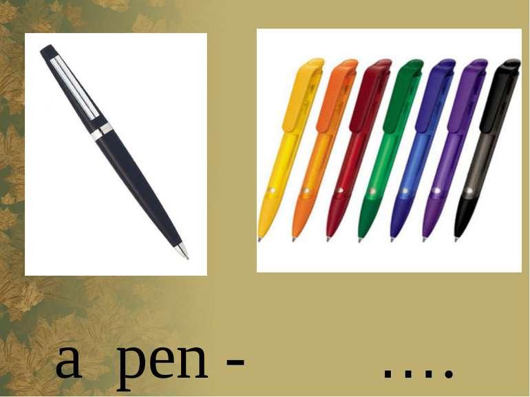 a pen - ….