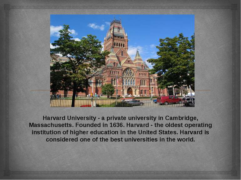 Harvard University - a private university in Cambridge, Massachusetts. Founde...