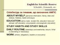 English for Scientific Reserve Schedule, Demands, etc. Співбесіда за темами, ...