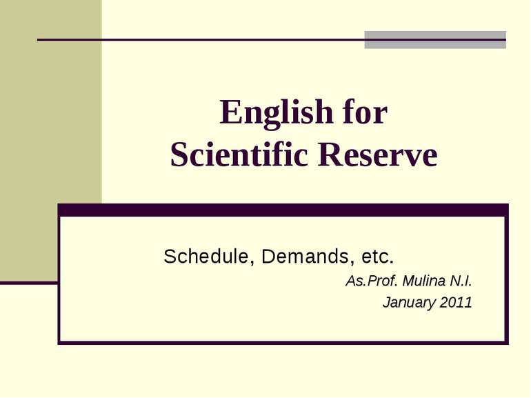 English for Scientific Reserve Schedule, Demands, etc. As.Prof. Mulina N.I. J...