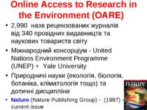 Online Access to Research in the Environment (OARE) 2,990 назв рецензованих ж...