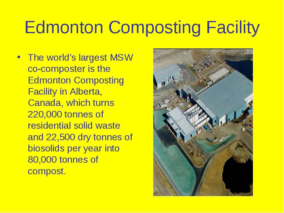 Edmonton Composting Facility The world's largest MSW co-composter is the Edmo...