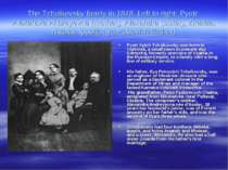 The Tchaikovsky family in 1848. Left to right: Pyotr, Alexandra Andreyevna (m...