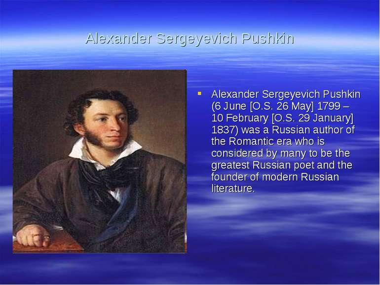 Alexander Sergeyevich Pushkin Alexander Sergeyevich Pushkin (6 June [O.S. 26 ...
