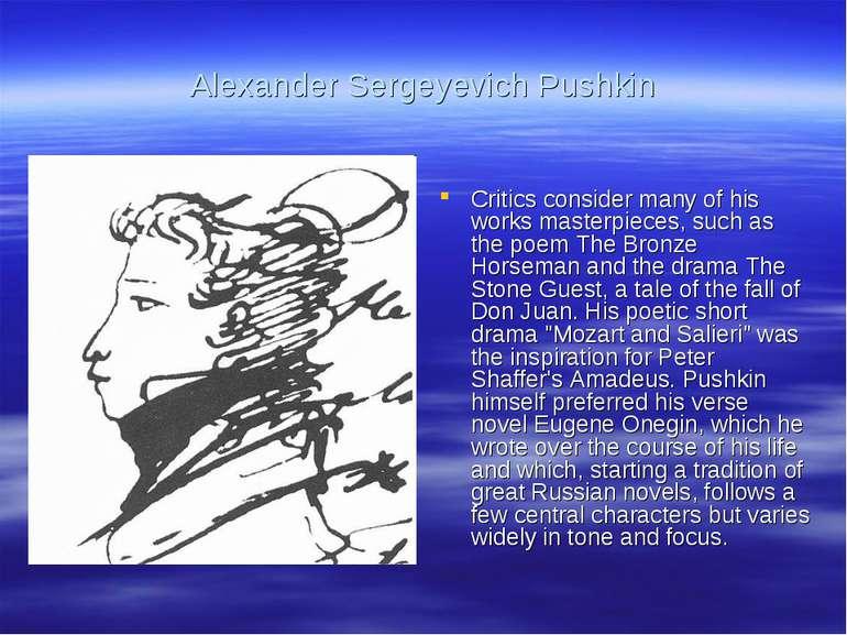 Alexander Sergeyevich Pushkin Critics consider many of his works masterpieces...