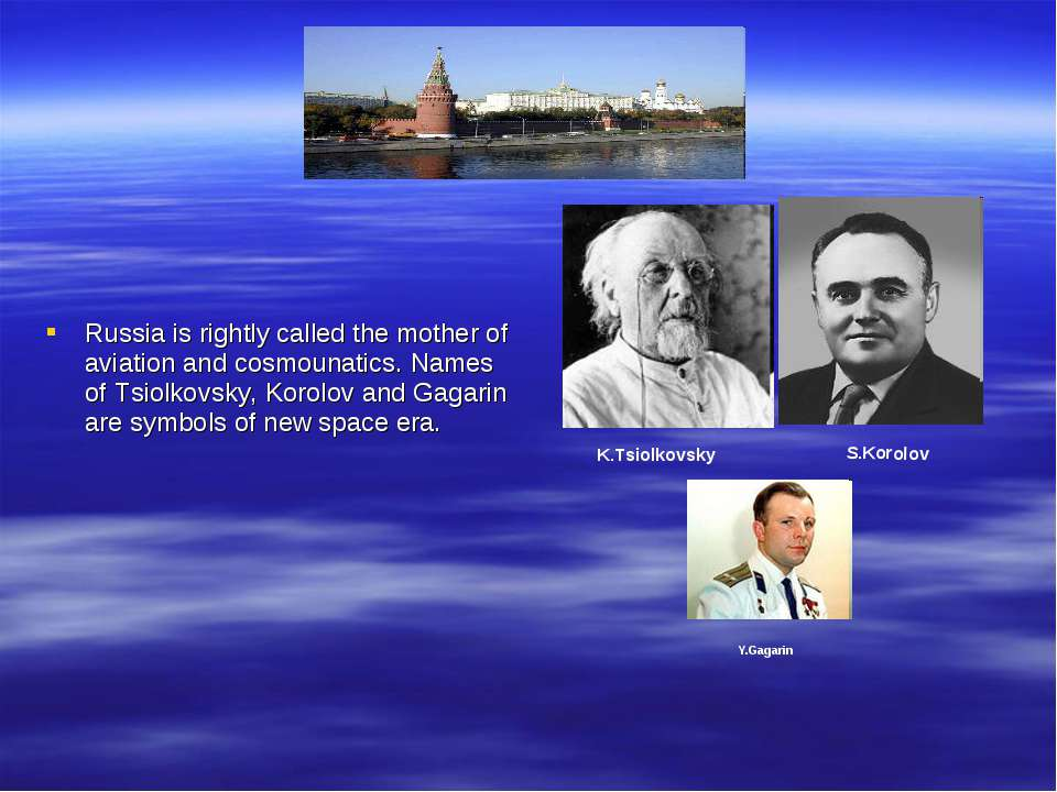 Russia is rightly called the mother of aviation and cosmounatics. Names of Ts...