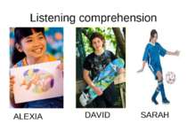 Listening comprehension ALEXIA DAVID SARAH