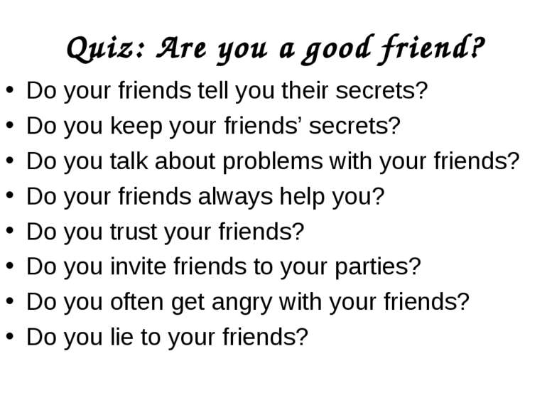 Quiz: Are you a good friend? Do your friends tell you their secrets? Do you k...
