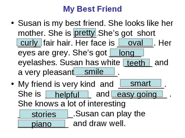 My Best Friend Susan is my best friend. She looks like her mother. She is ___...