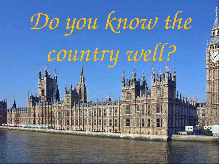 Do you know the country well?
