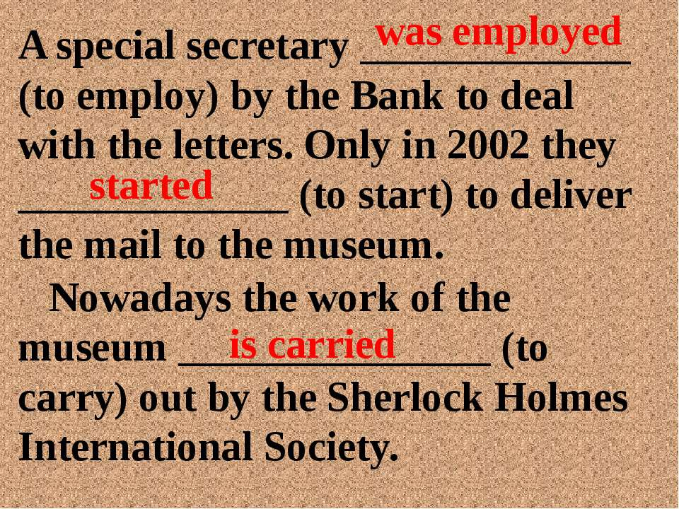 A special secretary _____________ (to employ) by the Bank to deal with the le...