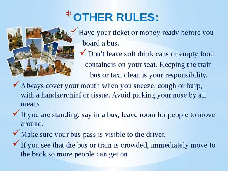 OTHER RULES: Have your ticket or money ready before you board a bus. Don't le...
