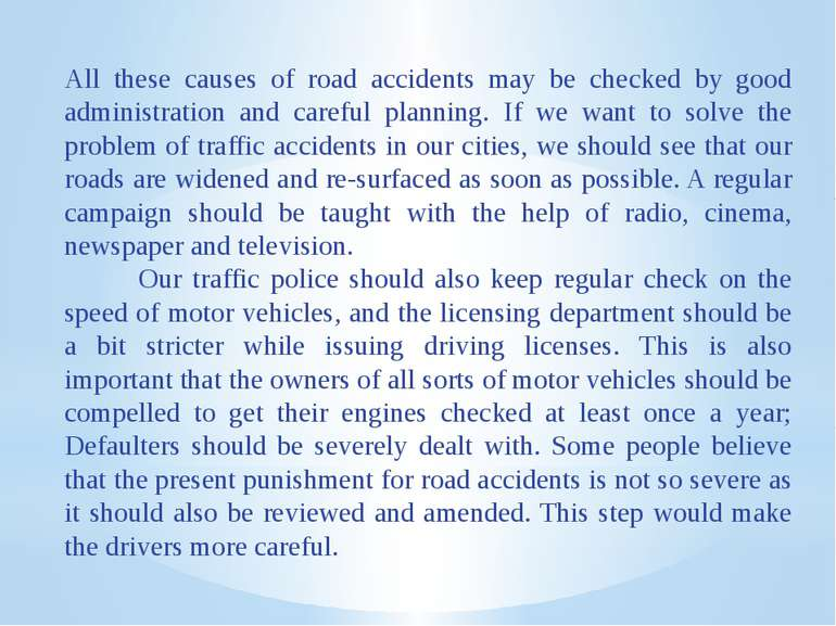 All these causes of road accidents may be checked by good administration and ...