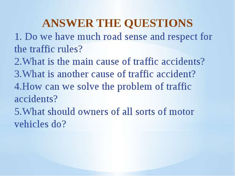 ANSWER THE QUESTIONS 1. Do we have much road sense and respect for the traffi...