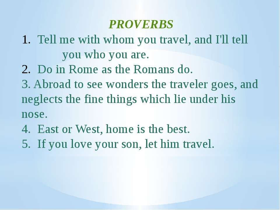 PROVERBS Tell me with whom you travel, and I'll tell you who you are. Do in R...