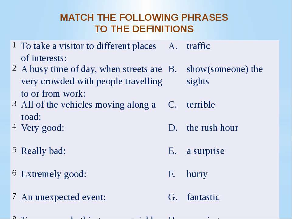 MATCH THE FOLLOWING PHRASES TO THE DEFINITIONS 1 To take a visitor to differe...