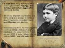 У віці 6 років, як це було прийнято в англоіндійскіх сім'ях, Редьярд і його м...