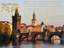 Карлів міст Карлів міст середньовічний міст у Празі через річку Влтаву , що з...