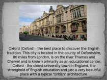 Oxford (Oxford) - the best place to discover the English tradition. This city...