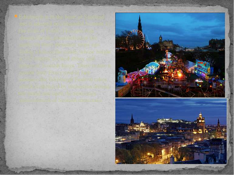 Edinburgh is in the heart of Scotland and is situated in a beautiful location...