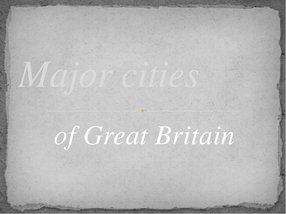 of Great Britain Major cities