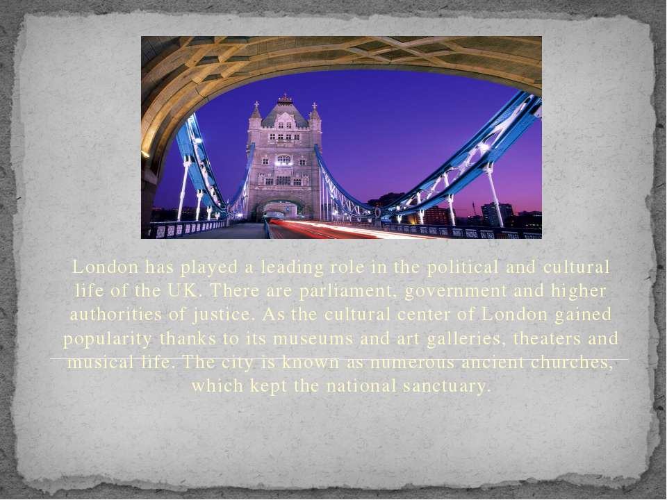 London has played a leading role in the political and cultural life of the UK...