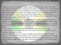 About a CD Compact disc, orCDfor short, is adigitaloptical discdata stor...