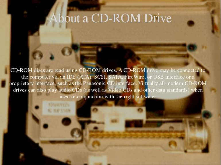 About a CD-ROM Drive CD-ROM discs are read using CD-ROM drives. A CD-ROM driv...