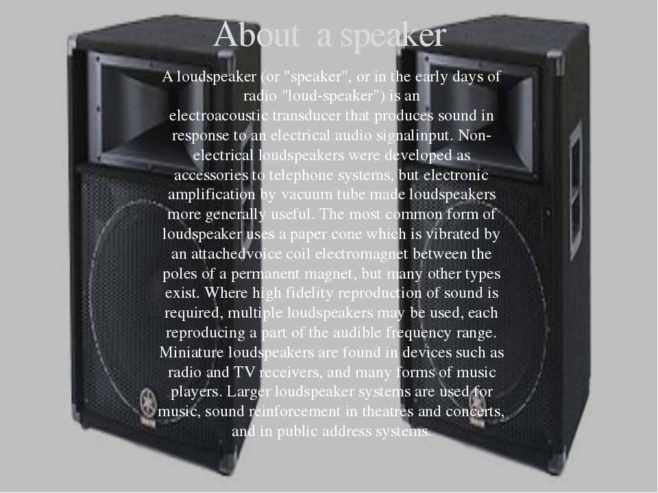 """About a speaker Aloudspeaker(or """"speaker"""", or in the early days of radio """"l..."""
