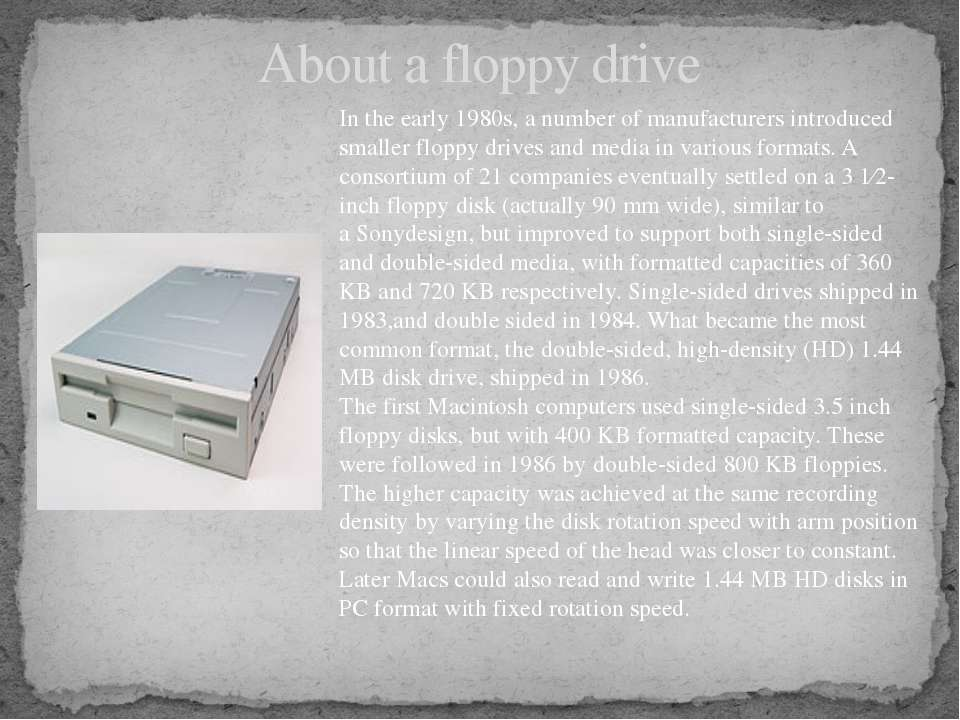 About a floppy drive In the early 1980s, a number of manufacturers introduced...