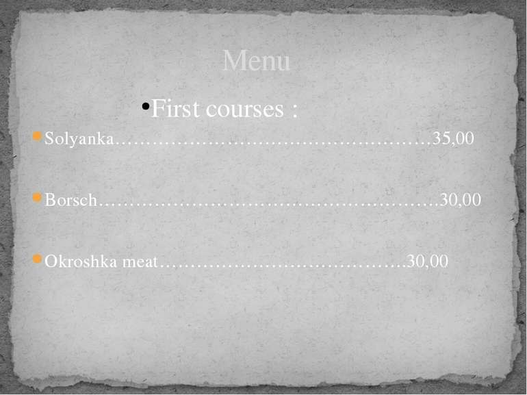 First courses : Solyanka……………………………………………35,00 Borsch……………………………………………….30,00...