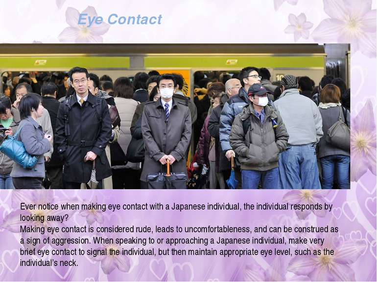 Eye Contact Ever notice when making eye contact with a Japanese individual, t...
