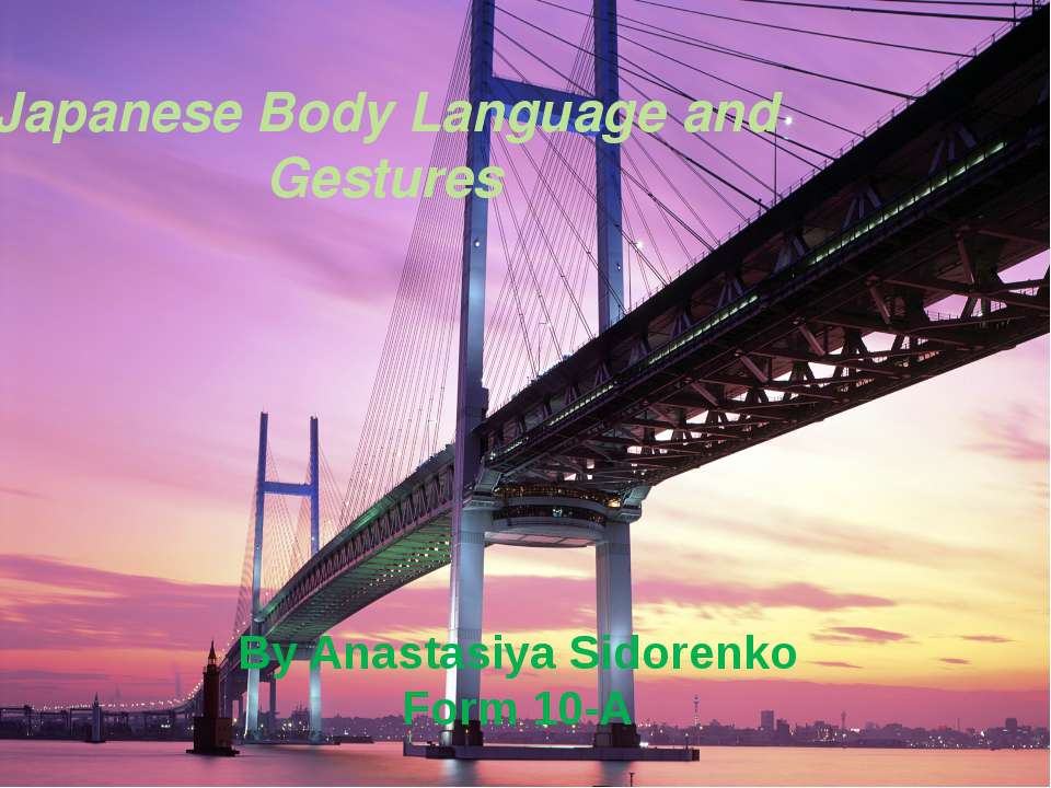Japanese Body Language and Gestures By Anastasiya Sidorenko Form 10-A