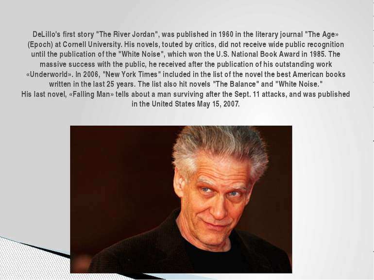 """DeLillo's first story """"The River Jordan"""", was published in 1960 in the litera..."""