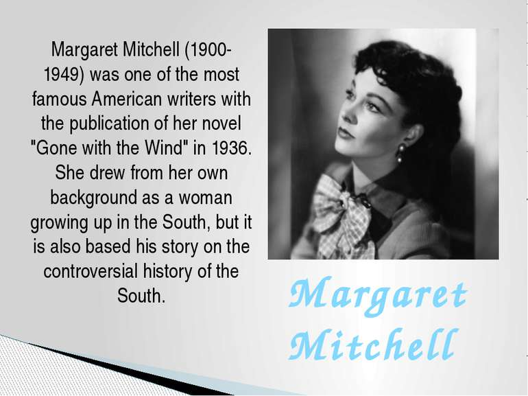 Margaret Mitchell (1900-1949) was one of the most famous American writers wit...