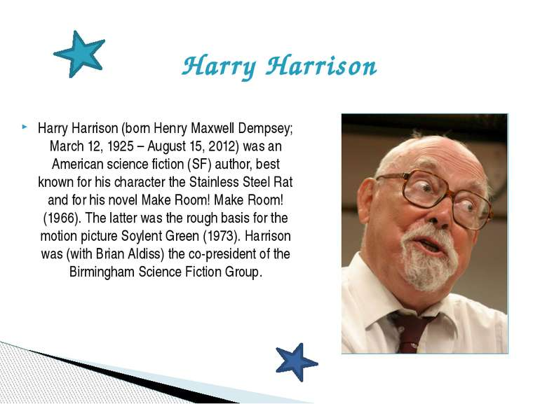 Harry Harrison (born Henry Maxwell Dempsey; March 12, 1925 – August 15, 2012)...