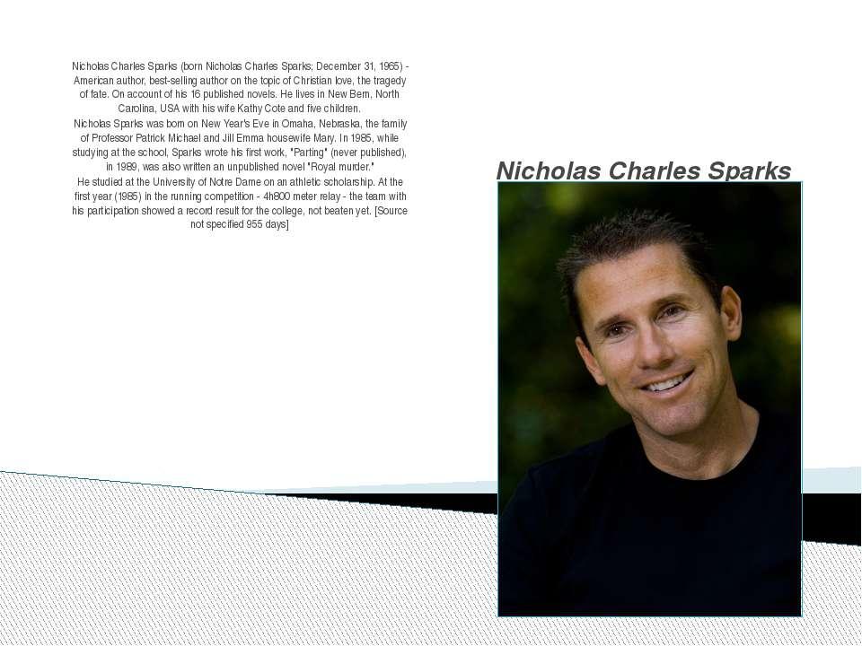 Nicholas Charles Sparks Nicholas Charles Sparks (born Nicholas Charles Sparks...