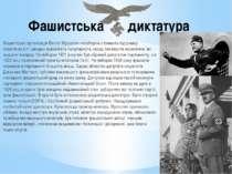 Фашистська диктатура Фашистська організація Беніто Муссоліні незабаром отрима...